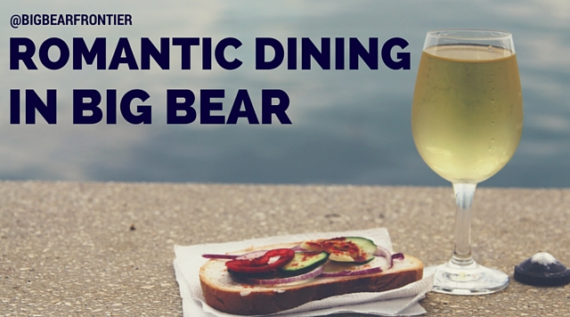 ROMANTIC DINING BIG BEAR