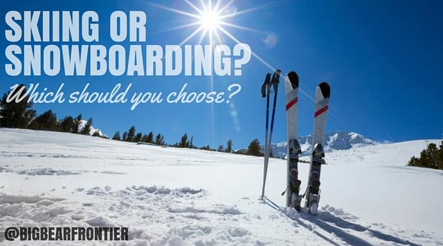 SKI OR SNOWBOARD