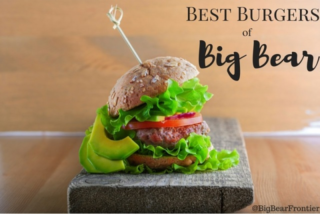 best burgers of Big Bear