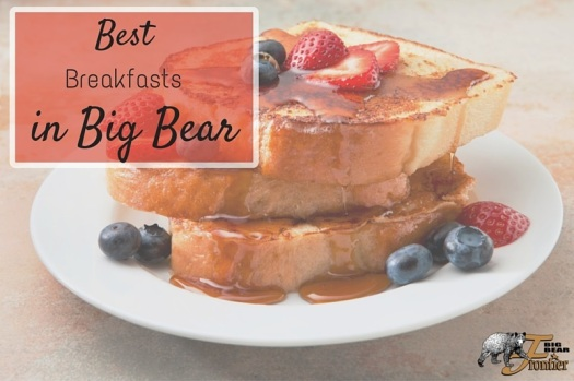 breakfasts in Big Bear french toast