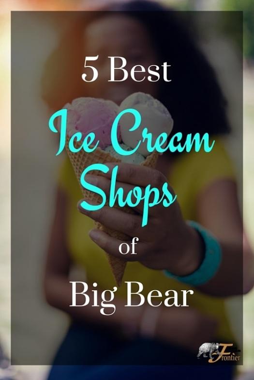 best ice cream shops of big bear lake