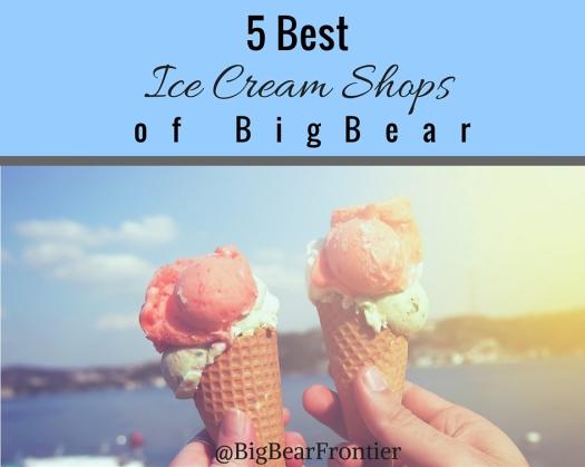 big bear ice cream shops