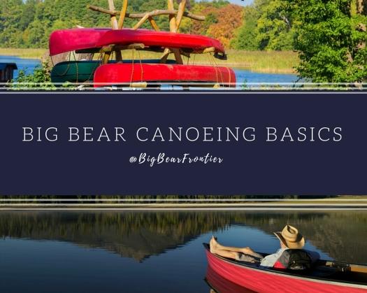 big bear canoeing basics