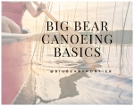 big bear canoeing basics