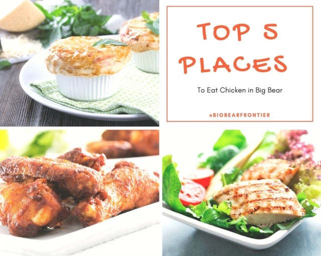 Top 5 Places To Eat Chicken In Big Bear Big Bear Frontier Vacation