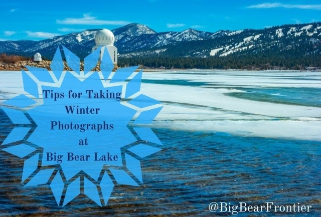 take winter photographs at Big Bear Lake