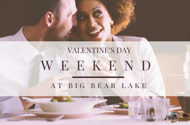 valentine's day weekend big bear lake